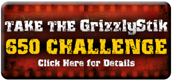 Click to see the GrizzlyStik 650 Challenge